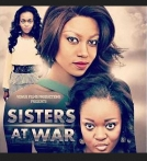 Sisters At War 2014 Ghanaian Movie