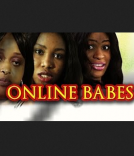 Online Babes Nigerian Nollywood Movie