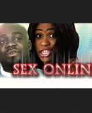 Sex Online - 2015 Nollywood Ghallywood Movie