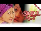 Sinful Act - Latest Nigerian Nollywood Ghallywood Movie