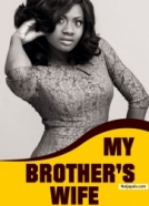 My Brother's Wife - 1 2017 Nigerian Movie