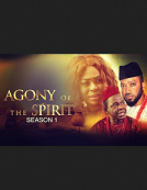 Agony Of The Spirit - Latest 2017 Nigerian Traditional Movie