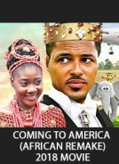 Coming To America (African Remake) 2018 Nigerian Movie