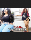 Public Wife - 2018 Ghanaian Nigerian Movie